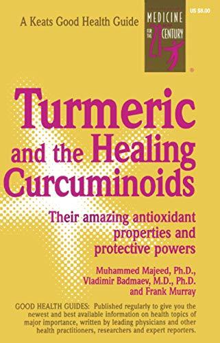 Turmeric and the Healing Curcuminoids: Muhammed Majeed, Vladimir