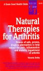 Natural Therapies for Arthritis: Dozens of Safe, Proven, Drugless Alternatives to Help Reduce the Pain, Inflammation and Mobility Impairment of Arthritis (Good Health Guides) (0879837837) by Dolby, Victoria