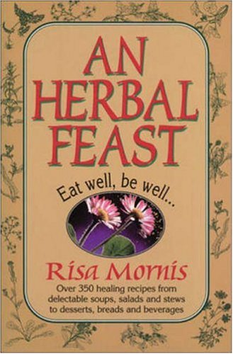 9780879838010: An Herbal Feast: Herbalists Share Their Favorite Recipes