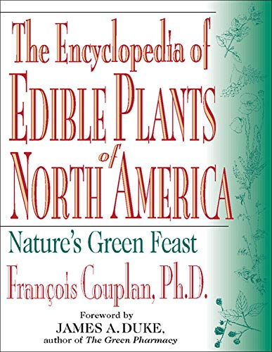 9780879838218: The Encyclopedia of Edible Plants of North America: Nature's Green Feast