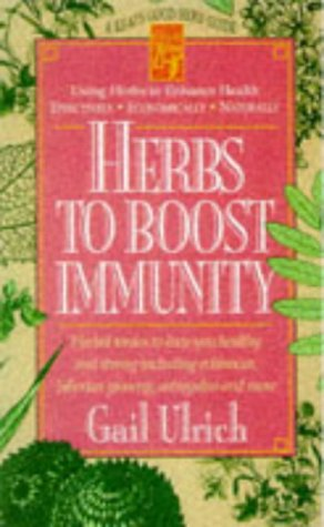 9780879838645: Herbs to Boost Immunity: Herbal Tonics to Keep You Healthy and Strong Including Echinacea, Siberian Ginseng, Astragalus, and More (Keats Good Herb Guide Series)