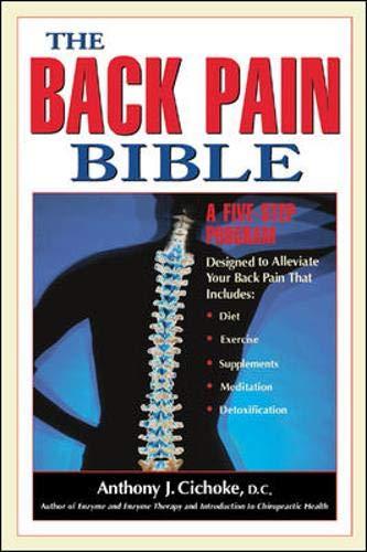 The Back Pain Bible: Anthony J. Cichoke