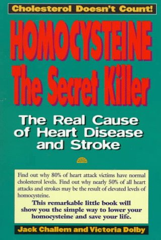 Homocysteine: The Secret Killer (0879839163) by Jack Challem; Victoria Dolby