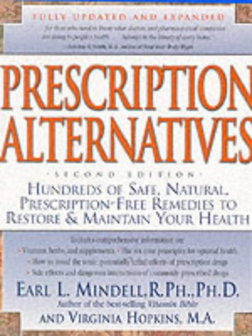 9780879839895: Prescription Alternatives: Hundreds of Safe, Natural Prescription-free Remedies to Restore and Maintain Your Health