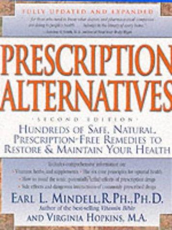 9780879839895: Prescription Alternatives : Hundreds of Safe, Natural, Prescription-Free Remedies to Restore & Maintain Your Health
