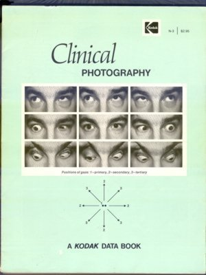 9780879850357: Clinical photography;: A Kodak medical publication for professional use only (Kodak publication no. N-3)