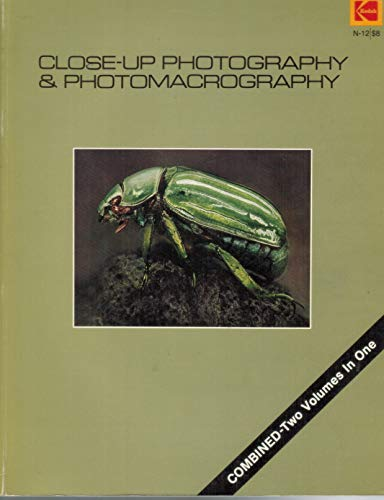 9780879851606: Close-up photography and photomacrography (Kodak technical publication ; N-16)