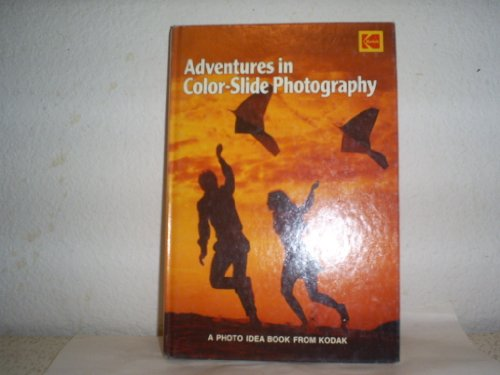 9780879851620: Adventures in Color-Slide Photography: A Photo Idea Book from Kodak.