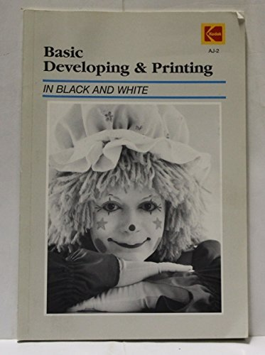 9780879851736: Basic Developing and Printing in Black and White