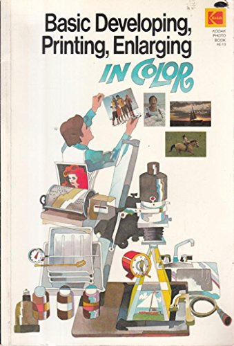 9780879852054: Basic Developing, Printing, Enlarging in Colour (Kodak photo book ; AE-13)