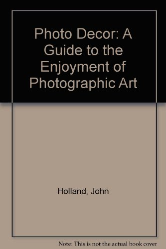 9780879852207: Photo Decor: A Guide to the Enjoyment of Photographic Art (Kodak publication ; no. 0-22)