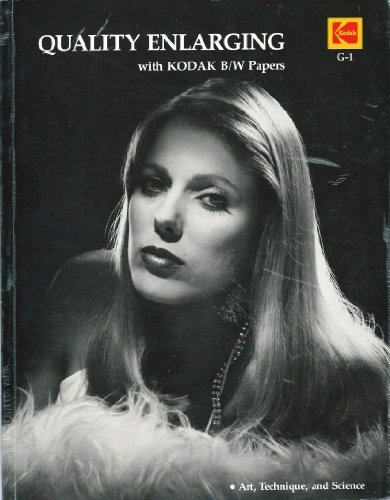 9780879852795: Quality Enlarging With Kodak Black and White Papers (A Kodak data book)