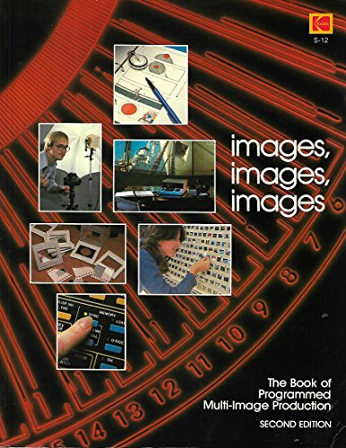 9780879852856: Images, Images, Images: Book of Programmed Multi-image Production (Kodak publication)