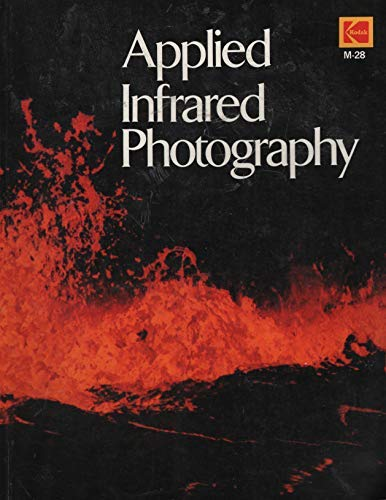 9780879852887: Applied Infrared Photography (Kodak publication)