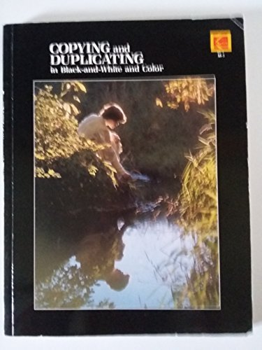 9780879853433: Copying and Duplicating: In Black-And-White and Color/Pbn M-1 (Kodak publication)