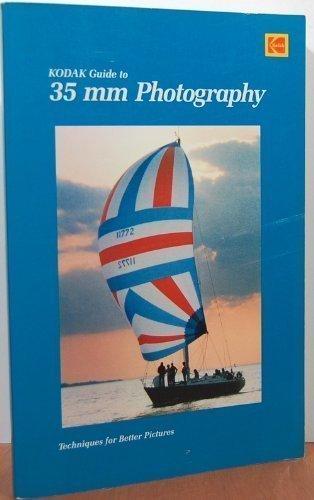 9780879853471: Kodak Guide to 35mm Photography (Kodak publication)