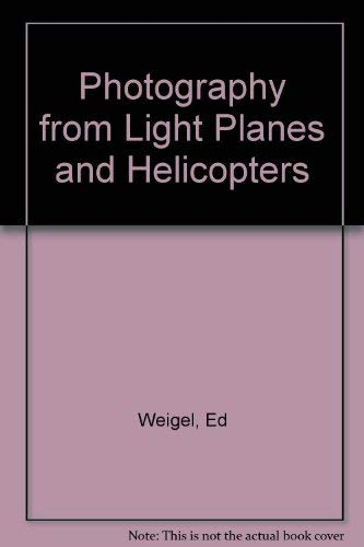 Photography from Lightplanes and Helicopters: Multiple Authors.