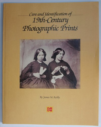 9780879853655: Care and Identification of 19th-Century Photographic Prints (Kodak Books)
