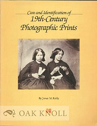 9780879853655: Care and Identification of 19th-Century Photographic Prints