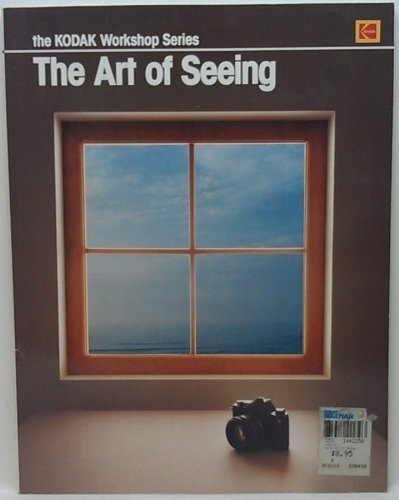 9780879856038: The Art of Seeing (Kodak Workshop Series)
