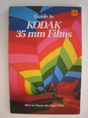 9780879856601: Kodak Guide to 35 Mm Films (Kodak publication)
