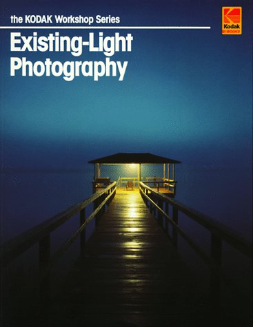9780879857448: Existing-Light Photography (Kodak Workshop Series)