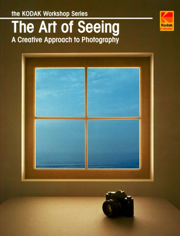9780879857479: The Art of Seeing: A Creative Approach to Photography