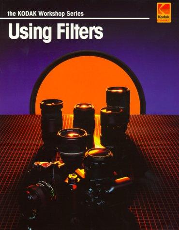 9780879857516: Using Filters (Kodak Workshop Series)