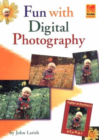 Fun with Digital Photography: Larish, John J.