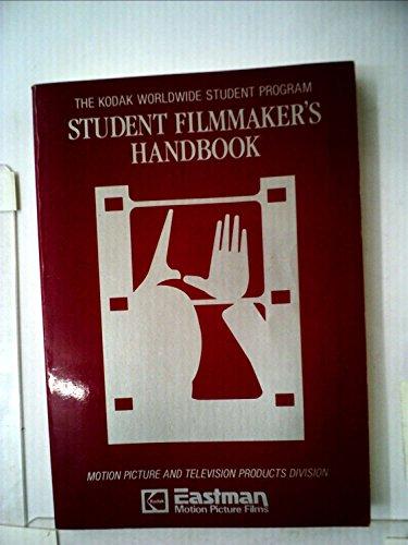 Student Filmmaker's Handbook: Eastman Kodak Company