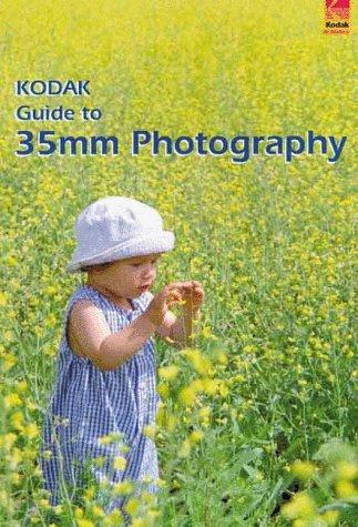 Kodak Guide to 35mm Photography: Techniques for: Eastman Kodak Company