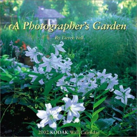 """KODAK 2002 """"A Photographer's Garden"""" Wall Calendar (9780879858179) by Kodak; Derek Fell"""