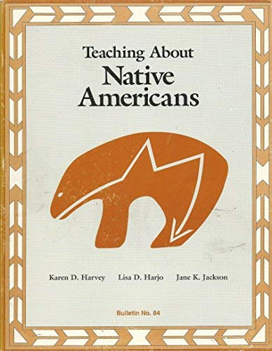 Teaching About Native Americans (National Council for: Karen D. Harvey,