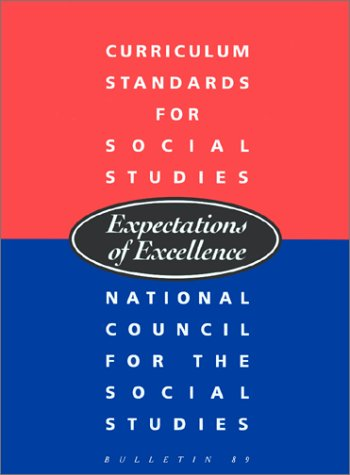 9780879860653: Curriculum Standards for Social Studies: Expectations of Excellence (BULLETIN (NATIONAL COUNCIL FOR THE SOCIAL STUDIES))