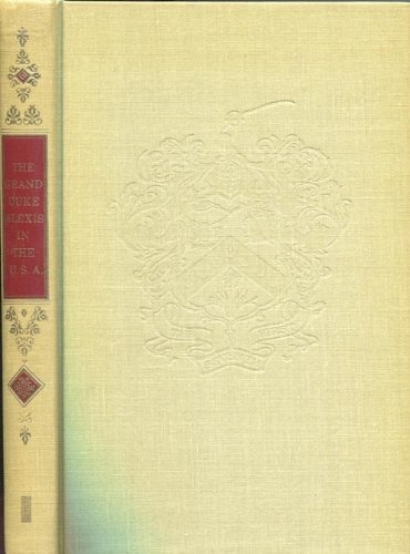 The Grand Duke Alexis in the United States of America: Carroll, John M. Ed.