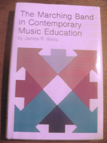 9780879891008: The Marching Band in Contemporary Music Education