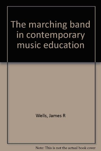 9780879891015: The marching band in contemporary music education
