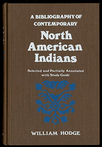 Bibliography of Contemporary North American Indians: Selected and Partially Annotated With Study ...