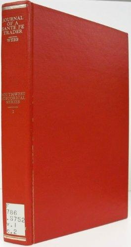 Adventures in the Santa Fe Trade, 1844-47: Webb, James Josiah