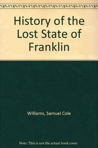 9780879913489: History of the Lost State of Franklin (Perspectives in American history)