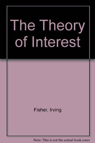 9780879918644: The Theory of Interest: As Determined by Impatience to Spend Income and Opportunity to Invest It