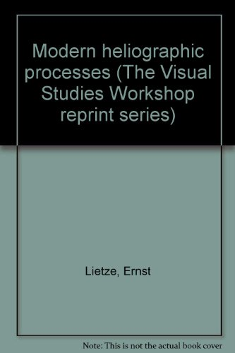 9780879920012: Modern heliographic processes (The Visual Studies Workshop reprint series)
