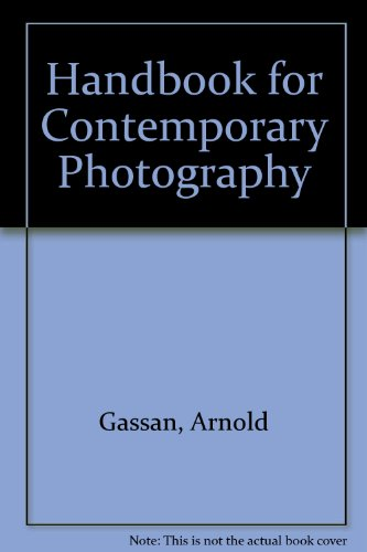 Handbook for Contemporary Photography: Gassan, Arnold
