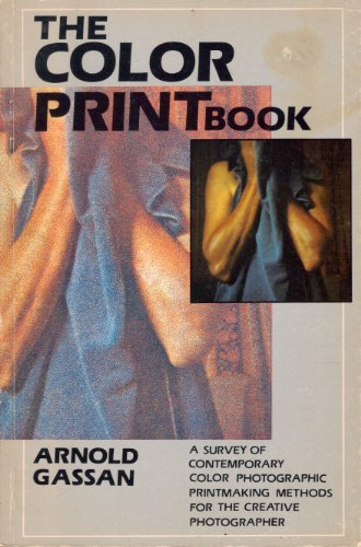 9780879920234: The Color Print Book: A Survey of Contemporary Color Photographic Print Making Methods for the Creative Photographer