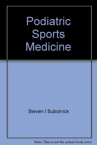 Podiatric Sports Medicine (Podiatric Medicine and Surgery): Steven I. Subotnick