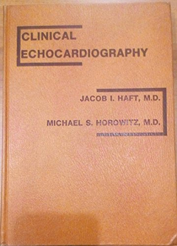 Clinical echocardiography: Haft, Jacob I