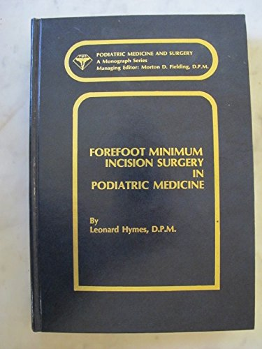 Forefoot Minimum Incision Surgery in Podiatric Medicine: A Handbook on Primary Corrective ...