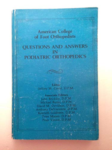 Questions and answers in podiatric orthopedics: Orthopedists, American College of Foot