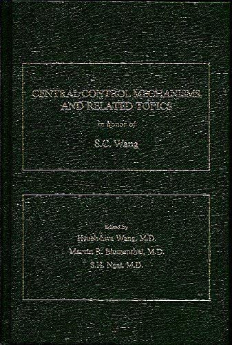 CENTRAL CONTROL MECHANISMS AND RELATED TOPICS: WANG, H. H. (EDITOR)