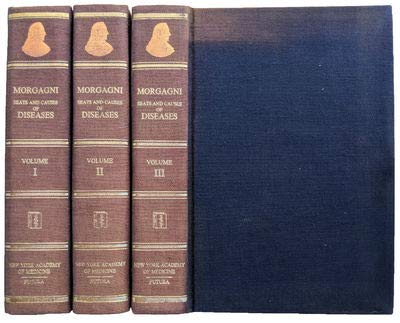 The Seats and Causes of Diseases Investigated by Anatomy. In five books, containing a great variety...